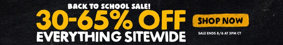 Back to school sale! 30-65% off everything  sitewide. Shop now. Sale ends 8/6 at 5PM CT.
