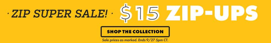 Zip super sale! $15 zip-ups. Shop the collection. Sale prices as marked. Ends 9/27 5PM CT