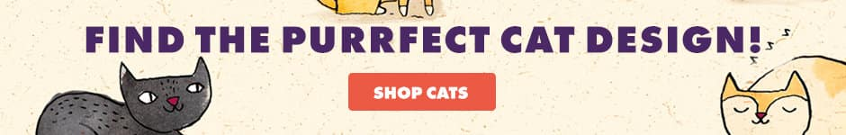 Find the purrfect cat design! Shop cats