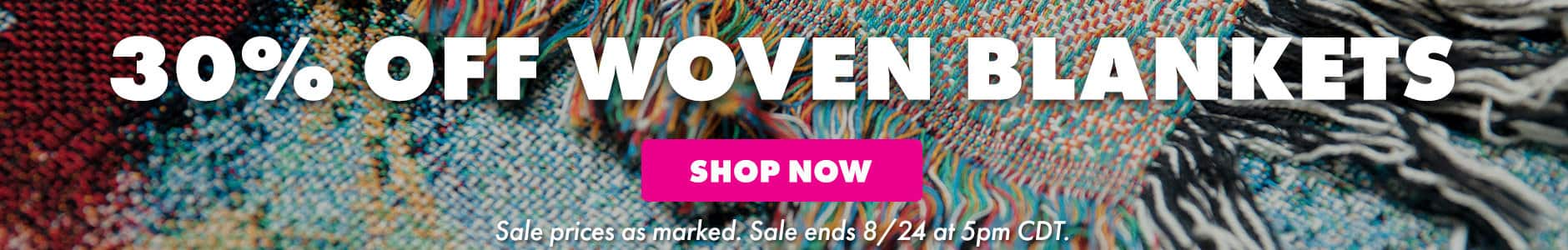 30% off New Woven Blankets!