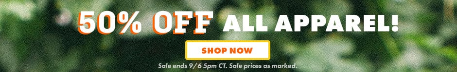 50% off all apparel. Shop now. Sale ends 9/6 5PM CT. Sale prices as marked.