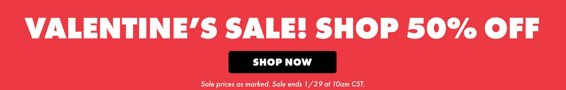 Valentine's sale! Shop 50% off. Shop now. Sale prices as marked. Sale ends 1/29 at 10am CST.