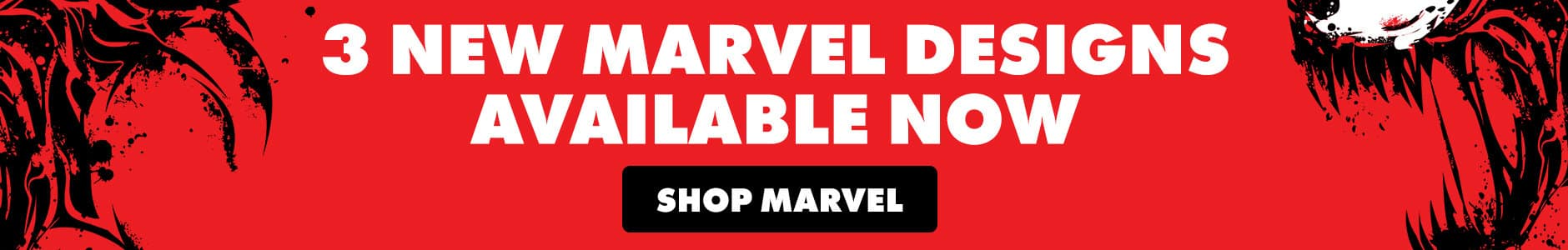 3 new Marvel designs available now. Shop Marvel.