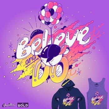 Believe it, Do it.