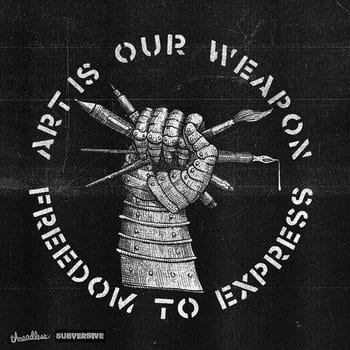 ART IS OUR WEAPON