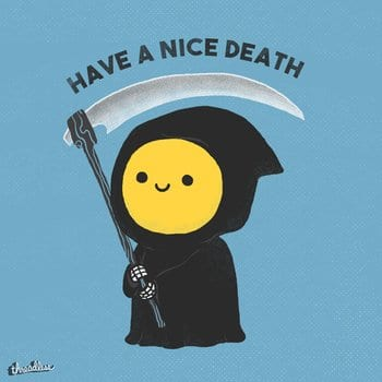Have a nice death