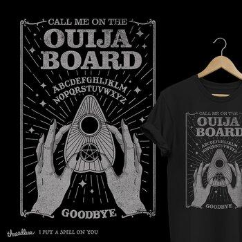 Call me on the Ouija Board