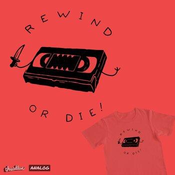 Rewind or Die