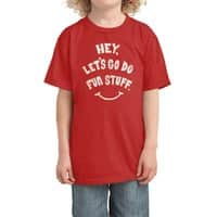 Hey, Let's Go Do Fun Stuff! - kids-tee - small view
