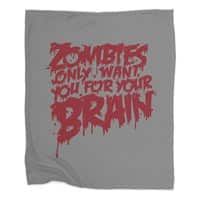 Zombies only want you for your brain - blanket - small view