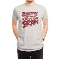 Zombies only want you for your brain - mens-regular-tee - small view