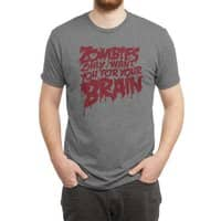 Zombies only want you for your brain - mens-triblend-tee - small view