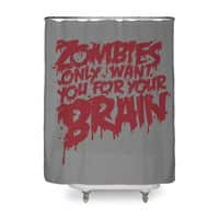 Zombies only want you for your brain - shower-curtain - small view