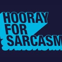 Hooray for sarcasm! - small view