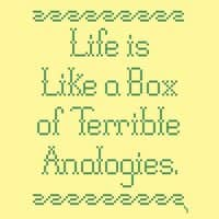 Life is like a box of terrible analogies. - small view