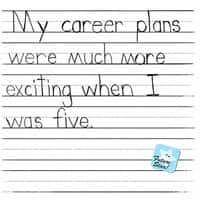 My career plans were much more exciting when I was five. - small view