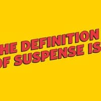 The definition of suspense is... - small view
