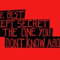 The best kept secret is the one you don't know about - small view