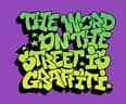 The Word on the Street is Graffiti. - small view