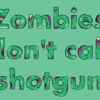 Zombies Don't Call Shotgun - small view