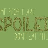 Some people are spoiled. Don't eat them. - small view