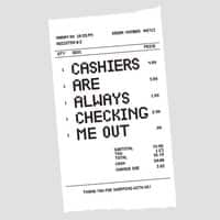 Cashiers are always checking me out. - small view