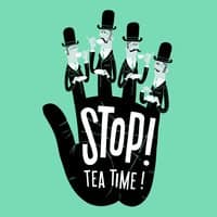 Stop! Tea Time! - small view