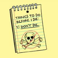 Things to Do Before I Die: 1.) Don't Die. - small view