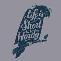 Life Is Too Short To Be Wordy - small view