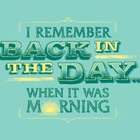 I Remember Back In the Day... - small view