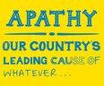 Apathy, Our Country's Leading Cause of Whatever - small view