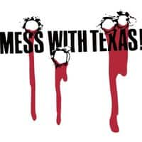 Mess With Texas - small view