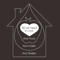 All We Need Is Love. And Food. And Water. And Shelter. - small view