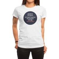 Don't Worry Everything Is Going To Be Amazing - womens-regular-tee - small view