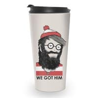 We Got Him - travel-mug - small view