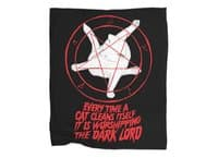 EVERY TIME A CAT CLEANS ITSELF IT IS WORSHIPPING THE DARK LORD - blanket - small view