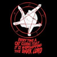 EVERY TIME A CAT CLEANS ITSELF IT IS WORSHIPPING THE DARK LORD - small view