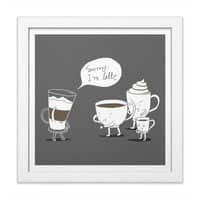 Coffee That's Always Late - white-square-framed-print - small view