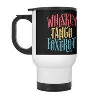 Whiskey Tango Foxtrot - travel-mug-with-handle - small view