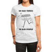 Do Bad Things - womens-regular-tee - small view