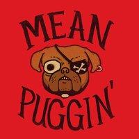 Mean Puggin' - small view