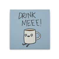 Drink Me Coffee - square-stretched-canvas - small view
