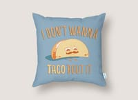 I Don't Wanna Taco 'Bout It - throw-pillow - small view