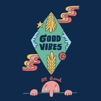Good Vibes all Around - small view
