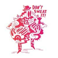 Don't Sweat It - small view