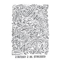 2 Blessed 2 Be Stressed - small view