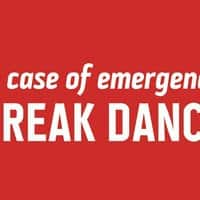 In case of emergency BREAK DANCE - small view