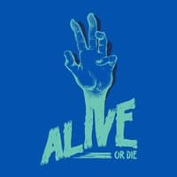 Alive or Die - small view
