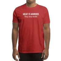 Meat is murder. Tasty, tasty murder. - mens-regular-tee - small view