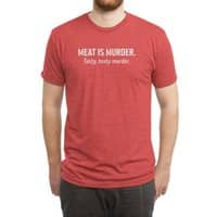 Meat is murder. Tasty, tasty murder. - mens-triblend-tee - small view